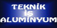Teknik İş Alüminyum - Firmabak.com